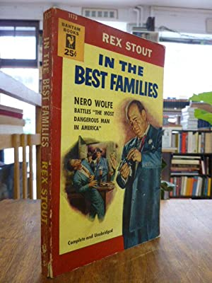 In the Best Families - A Nero Wolfe Novel [Nero Wolfe battles 'The most dangerous man in America'...