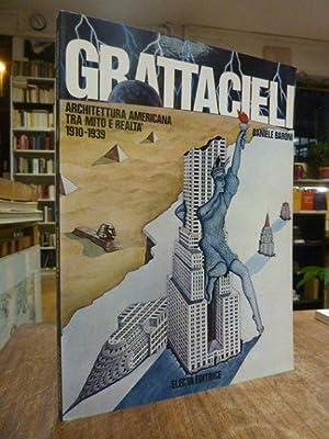 Grattacieli - Architettura americana tra mito e: Baroni, Daniele,
