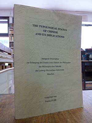 The Typological Status of Chinese and its Implications, Dissertation,