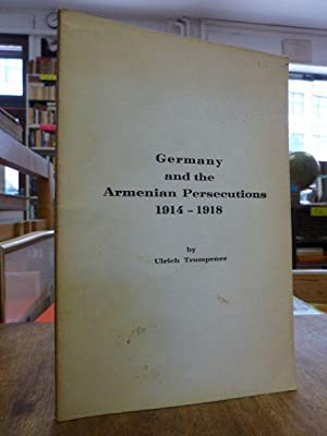 Germany and the Armenian Persecutions 1914 - 1918, from: