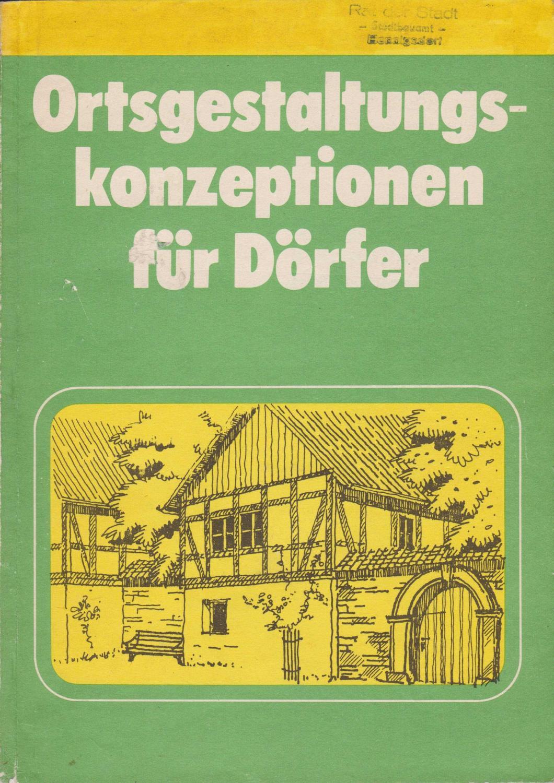 Ortsgestaltungskonzeptionen für Dörfer. Herausgeber: Bauakademie der DDR.: PICHT, Klaus /