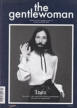 The Gentlewoman. Fabulous women s magazine, issue n° 2. Inez. The story of the world s best fashi...