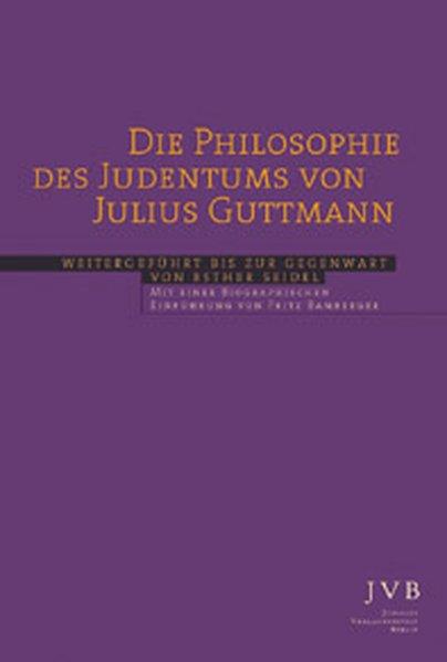 Die Philosophie des Judentums: Guttmann, Julius, Fritz