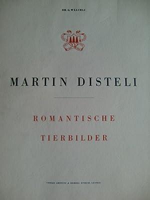 Martin Disteli 1802 - 1844. Romantische Tierbilder: Wälchli, Gottfried: