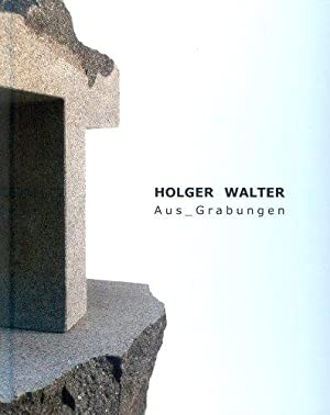 Holger Walter Aus_Grabungen Stein Papier Raum (Kunstband)