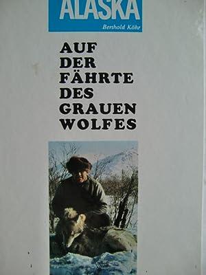 Auf der Fährte des grauen Wolfes: Berthold, Köhr: