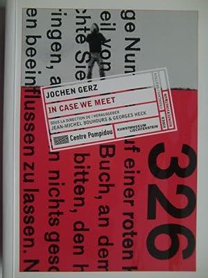 In case we meet. temps detournes -: Gerz, Jochen: