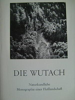 Die Wutach Naturkundliche Monographie einer Flußlandschaft: Burgath, Klaus, Gerhard Fuchs und ...