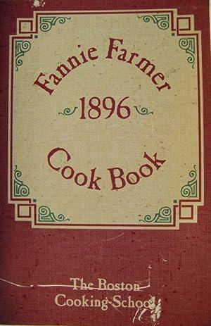 Fannie Farmer 1896 Cookbook Commemorative Ed: Boston, Cooking School: