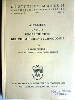 Altamira und die Urgeschichte der chemischen Technologie.: Pietsch, Erich: