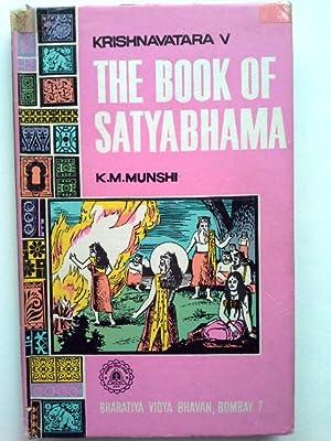 Book of Satyabhama 5 Krishnavatara by K.M.: K.M., Munshi: