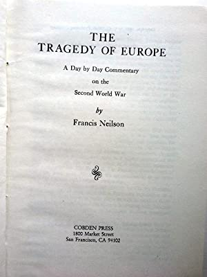 The tragedy of Europe A day by day commentary on the second World War Vol.I: Francis Neilson: