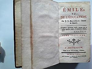 Emile ou de l'education.Tome Troisieme y Quatrieme: Jean-Jacques Rousseau: