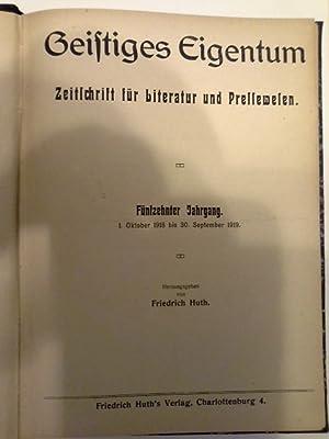 Geistiges Eigentum Zeitschrift für Literatur und Pressewesen 1919: Friedrich Huth: