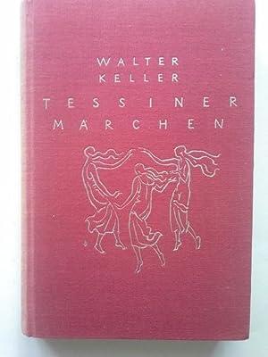 Tessiner Märchen : Ges. u. übertr. Walter Keller: Keller, Walter (Verfasser):