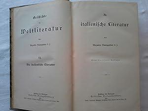 Geschichte der Weltliteratur. Band VI: Die italienische Literatur.: Baumgartner, Alexander: