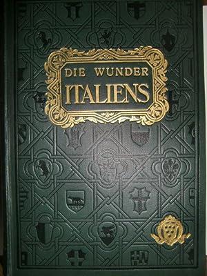 Die Wunder Italiens. Kirchen, Paläste und Kunstschätze. Handbuch für Studierende und Reisende.: ...