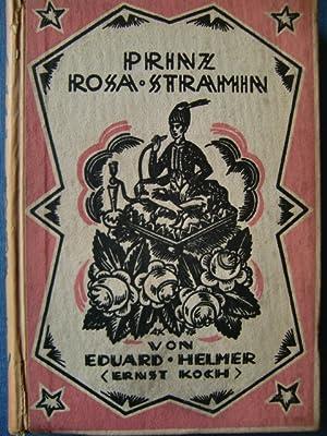 Prinz Rosa Stramin. Mit einem Nachwort herausgegeben von Dr. Raimund Steinert. Mit vier ...