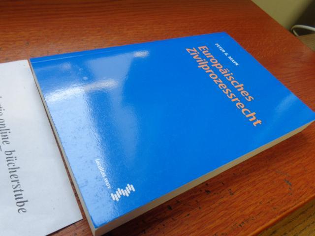 Europäisches Zivilprozessrecht - Peter G. Mayr