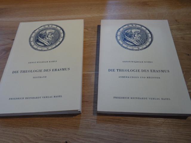 Die Theologie des Erasmus. [2 Bände, von Ernst-Wilhelm Kohls]. - Band 1: Textband. - Band 2: Anmerkungen und Register. (= Theologische Zeitschrift, S Seiten 230/ 214. Guter bis sehr guter Zustand