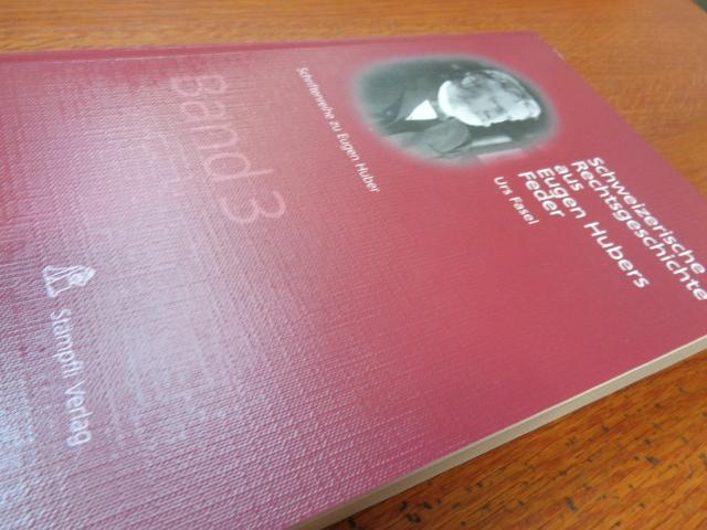 Schweizerische Rechtsgeschichte aus Eugen Hubers Feder: Urs Fasel (Autor)