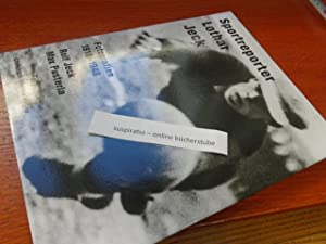 Sportreporter Lothar Jeck: Fotografien 1918-1948: Rolf Jeck, Rolf Walter Jeck