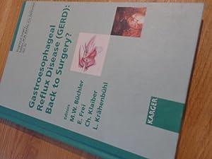 Gastroesophageal Reflux Disease (GERD), Back to Surgery?: Markus W. Büchler, E. Frei, Christian ...