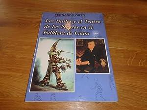 Los bailes y el teatro de los: ORTIZ, FERNANDO.
