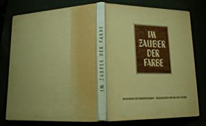 Im Zauber der Farbe. Ein Bildwerk der: Heering, Walther (Hrsg.)