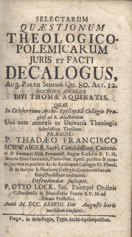 SELECTARUM QUAESTIONUM THEOLOGICO-POLEMICARUM JURIS ET FACTI DECALOGUS,: Lock,Otto (Logk, Otto),