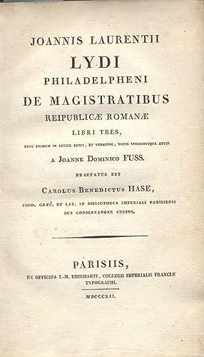 Joannis Laurentii Lydi Philadelpheni de magistratibus reipublicae: Johannes Lydos, [Fuss,