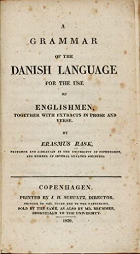 A Grammar of the Danish Language for the Use of Englishmen, Together with Extracts in Prose and V...