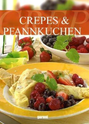 Crepes & Pfannkuchen. Mit einem Vorwort der Redaktion. Mit einem Register.