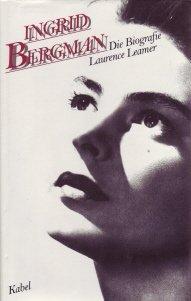 Ingrid Bergman. Die Biographie