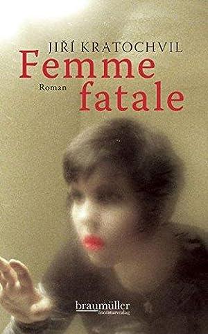 Femme fatale. Roman. Aus dem Tschechischen von: Kratochvil, Jiri: