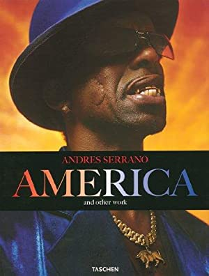 America and other work. Editor: Dian Hanson.: Serrano, Andres: