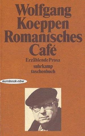Romanisches Café. Erzählende Prosa 1936 bis 1971: Koeppen, Wolfgang: