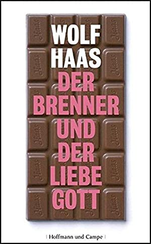 Der Brenner und der liebe Gott. Roman.: Haas, Wolf: