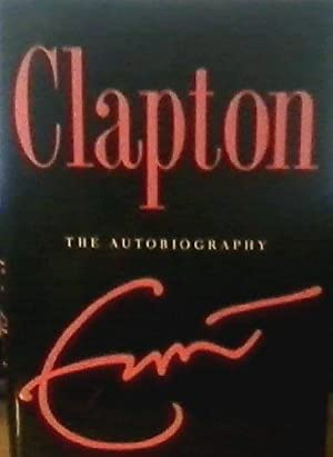 CLAPTON - THE AUTOBIOGRAPHY. With an Index.