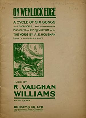 ON WENLOCK EDGE, a Cycle of Six Songs for Tenor Voice.: HOUSMAN A.E., WILLIAMS R. VAUGHAN.