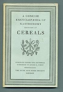 A Concise Encyclopedia of Gastronomy. Section 1V.: Andre L. Simon