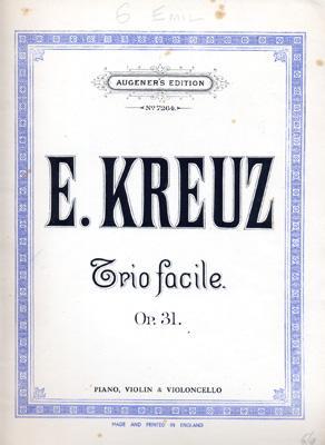 E. KREUZ, TRIO FACILE Op. 31 for: KREUZ Emil.