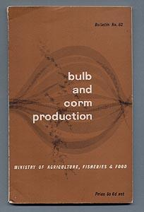 BULB AND CORM PRODUCTION. Bulletin No. 62