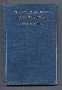 THE SCOLAR-GYPSY AND THYRSIS: Matthew Arnold