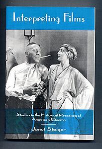 INTERPRETING FILMS. Studies in the Historical Reception of American Cinema: Janet Staiger