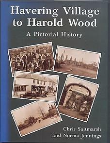HAVERING VILLAGE TO HAROLD WOOD. A Pictorial History.