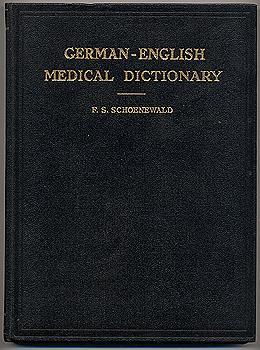 GERMAN-ENGLISH MEDICAL DICTIONARY: SCHOENEWALD F.S. M.D.(Berlin)
