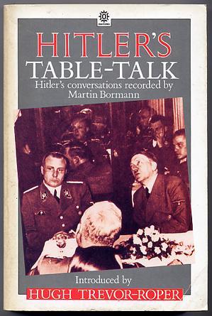 Hitler's Table-talk: Trevor-Roper, Hugh