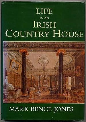 Life in an Irish Country House: BENCE-JONES Mark