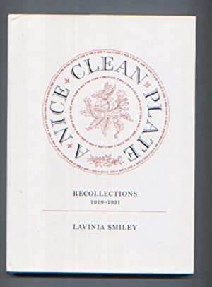 A NICE CLEAN PLATE. Recollections 1919-1931: Lavinia Smiley